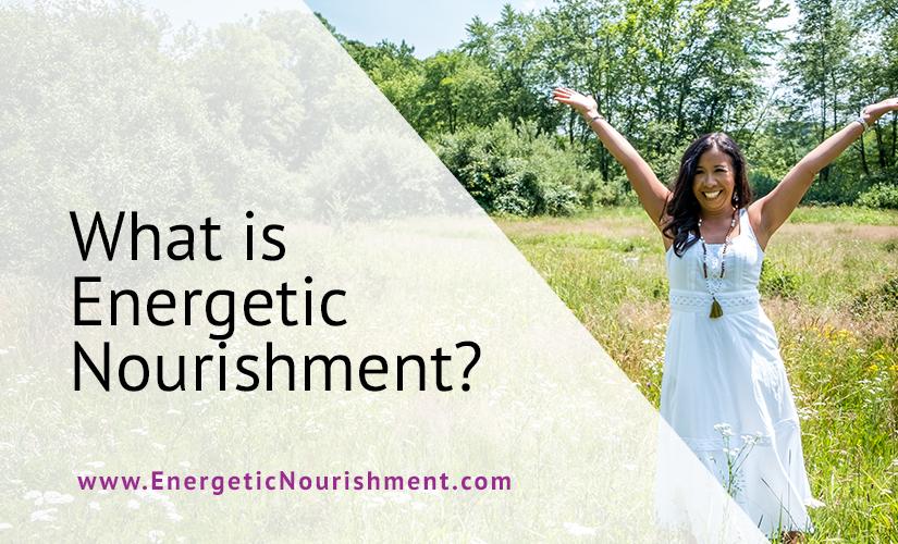 What is Energetic Nourishment