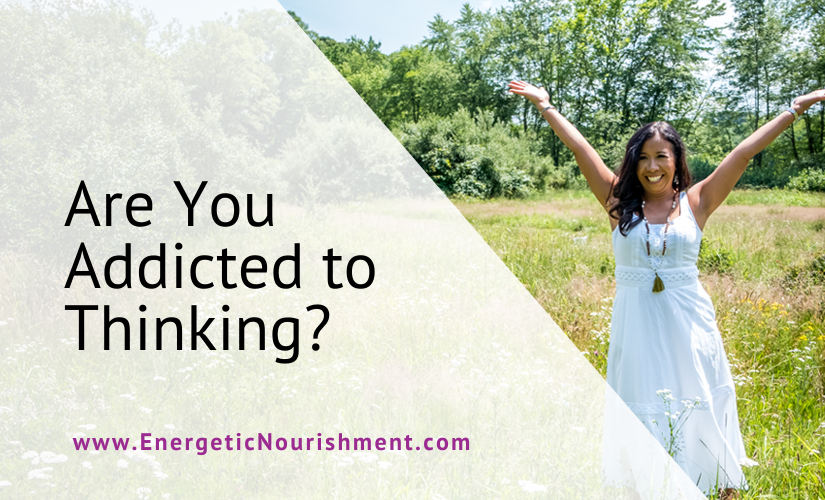 Are you addicted to thinking