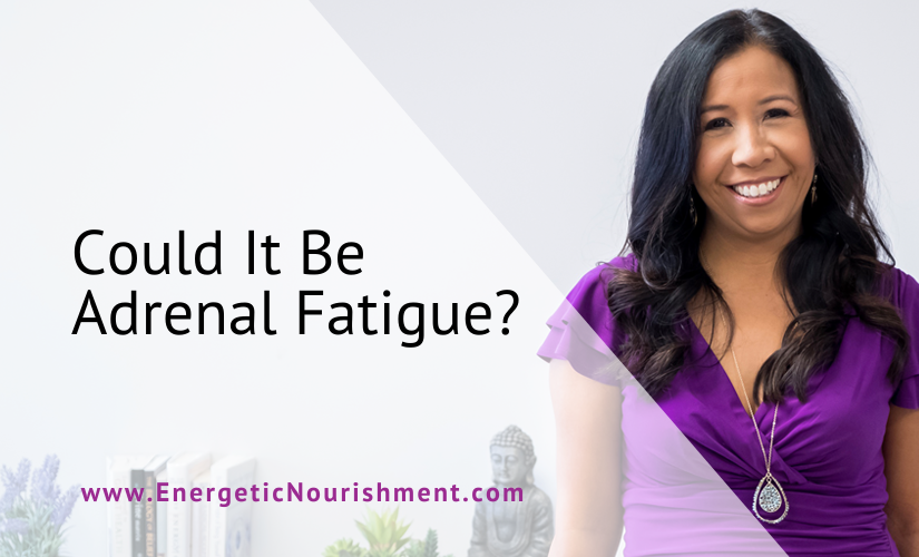 Could It Be Adrenal Fatigue