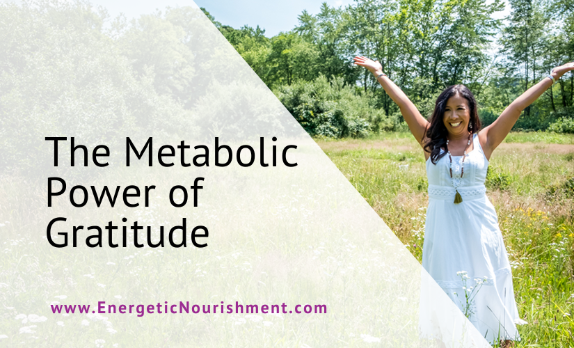 Metabolic Power of Gratitude