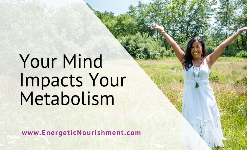 Your mind impacts your metabolism